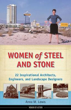 Picture of Women of Steel and Stone: 22 Inspirational Architects, Engineers, and Landscape Designers
