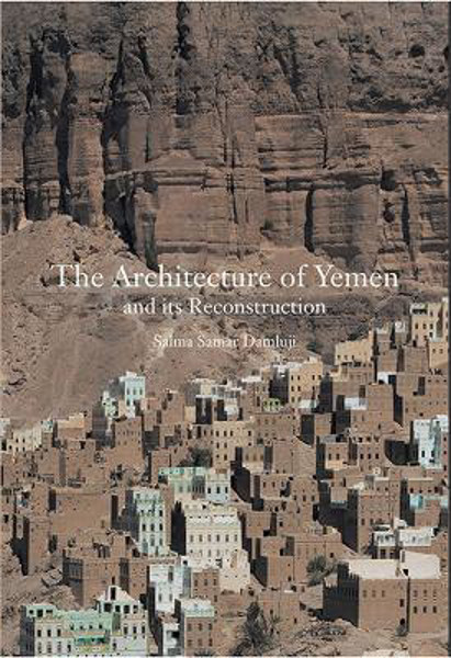 Picture of The Architecture of Yemen and Its Reconstruction