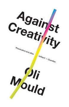 Picture of Against Creativity