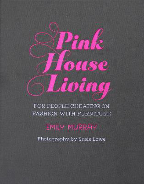 Picture of Pink House Living: For People Cheating on Fashion with Furniture