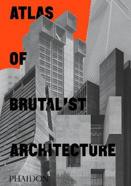 Picture of Atlas of Brutalist Architecture: Classic format