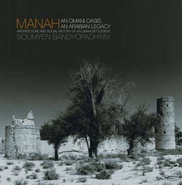 Picture of Manah: An Omani Oasis, an Arabian Legacy Architecture and Social History of an Omani Settlement