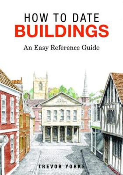 Picture of How to Date Buildings: An Easy Reference Guide