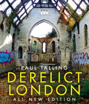 Picture of Derelict London: All New Edition