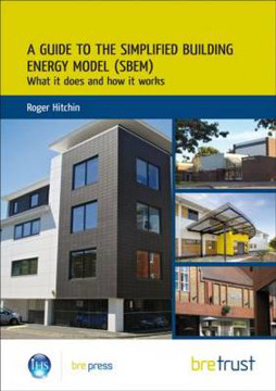 Picture of A Guide to the Simplified Building Energy Model (SBEM): What it Does and How it Works (FB 24)