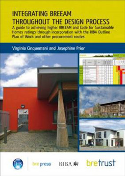 Picture of Integrating BREEAM Throughout the Design Process: A Guide to Achieving Higher BREEAM and Code for Sustainable Homes Ratings (FB 28)