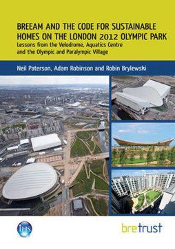 Picture of BREEAM and the Code for Sustainable Homes on the London 2012 Olympic Park: Lessons from the Velodrome, Aquatics Centre and the Olympic and Paralympic Village