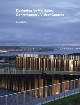 Picture of Designing for Heritage: Contemporary Visitor Centres