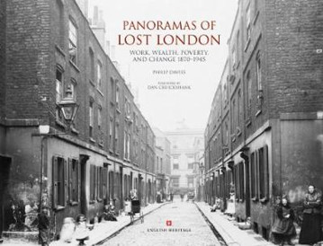 Picture of Panoramas of Lost London: Work, Wealth, Poverty and Change 1870-1945