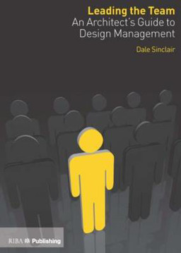 Picture of Leading the Team: An Architect's Guide to Design Management