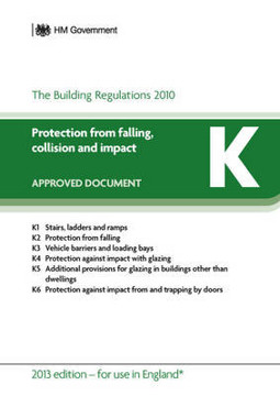 Picture of Approved Document K: Protection from falling, collision and impact (2013 edition - for use in England)
