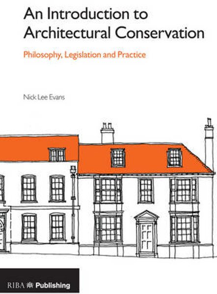 Picture of An Introduction to Architectural Conservation: Philosophy, Legislation and Practice
