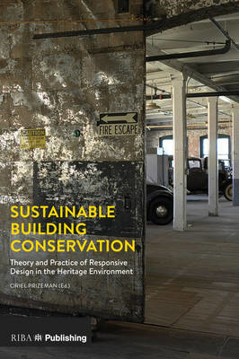 Picture of Sustainable Building Conservation: Theory and Practice of Responsive Design in the Heritage Environment