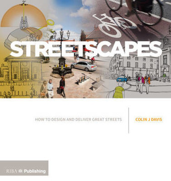 Picture of Streetscapes: How to design and deliver great streets