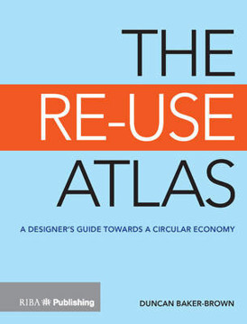Picture of The Re-Use Atlas: A Designer's Guide Towards a Circular Economy