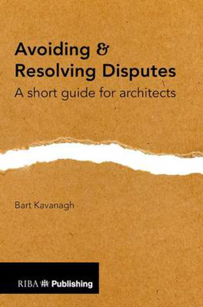 Picture of Avoiding and Resolving Disputes: A Short Guide for Architects