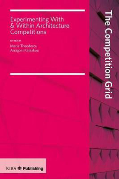 Picture of The Competition Grid: Experimenting With and Within Architecture Competitions