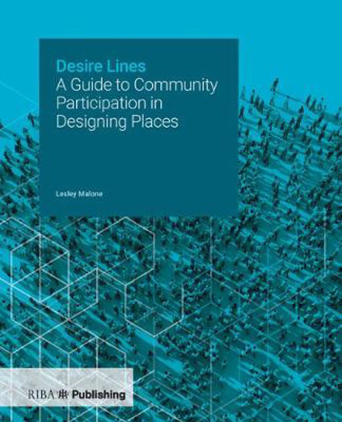 Picture of Desire Lines: A Guide to Community Participation in Designing Places