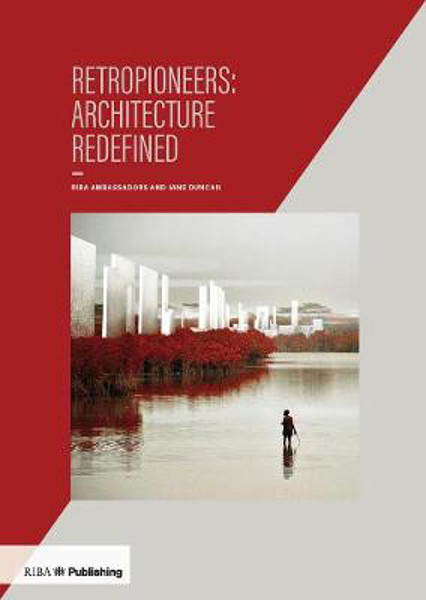 Picture of Retropioneers: Architecture Redefined
