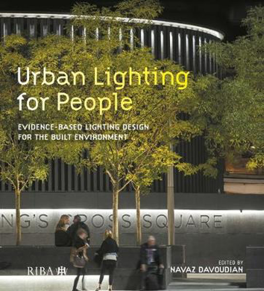 Picture of Urban Lighting for People: Evidence-Based Lighting Design for the Built Environment