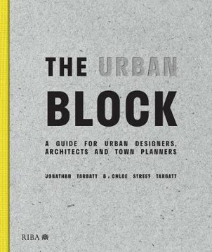 Picture of The Urban Block: A Guide for Urban Designers, Architects and Town Planners