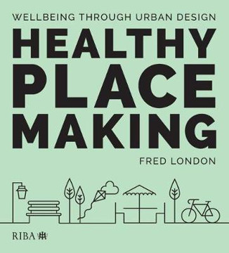 Picture of Healthy Placemaking: Wellbeing Through Urban Design