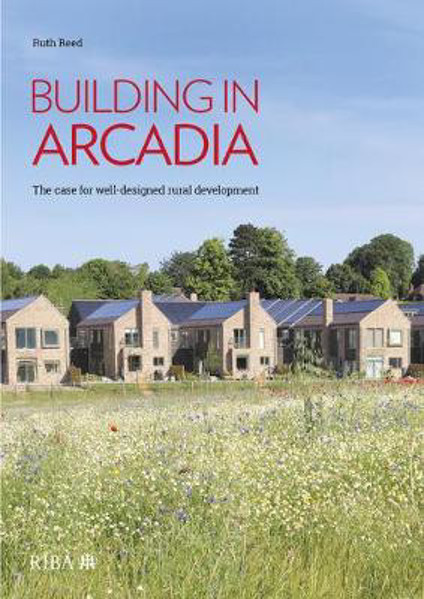 Picture of Building in Arcadia: The case for well-designed rural development