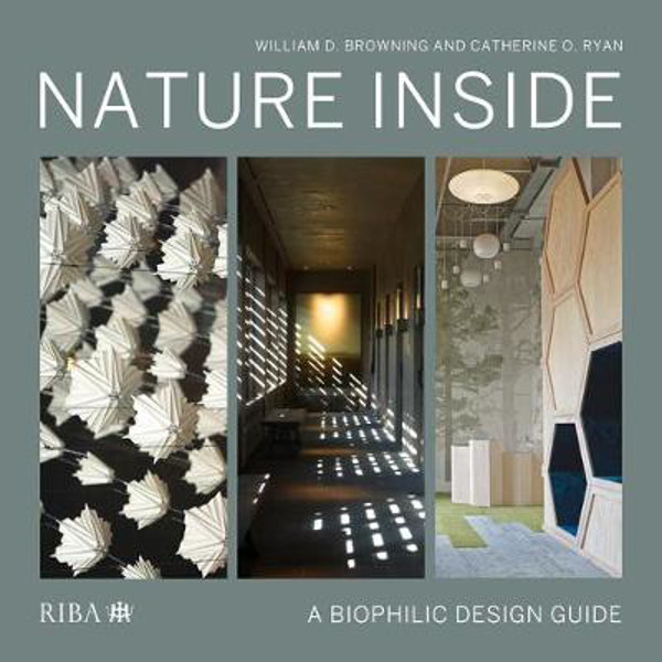 Picture of Nature Inside: A biophilic design guide