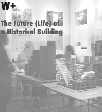 Picture of W+ The Future (Life) of a Historical Building