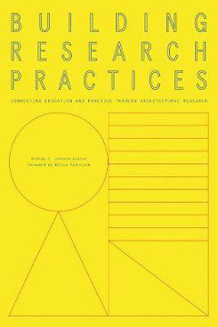 Picture of Building Research Practices: Connecting Education and Practice Through Architectural Research