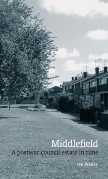 Picture of Middlefield: A Postwar Council Estate in Time