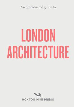 Picture of An Opinionated Guide To London Architecture