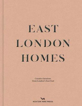 Picture of East London Homes: Creative Interiors From London's East End