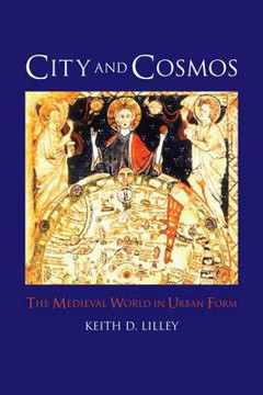 Picture of City and Cosmos: The Medieval World in Urban Form