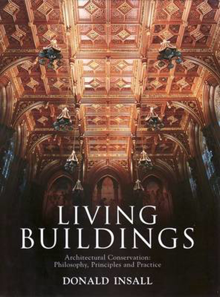 Picture of Living Buildings: Architectural Conservation, Philosophy, Principles and Practice