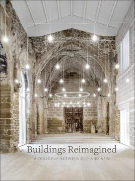 Picture of Buildings Reimagined: A Dialogue Between Old and New