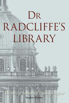 Picture of Dr Radcliffe's Library: The Story of the Radcliffe Camera in Oxford