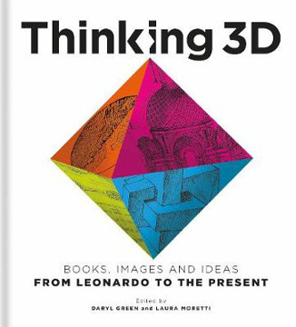 Picture of Thinking 3D: Books, Images and Ideas from Leonardo to the Present