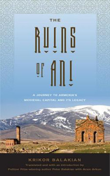 Picture of The Ruins of Ani: A Journey to Armenia's Medieval Capital and its Legacy
