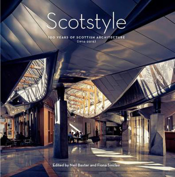 Picture of Scotstyle: 100 Years of Scottish Architecture 1916-2015
