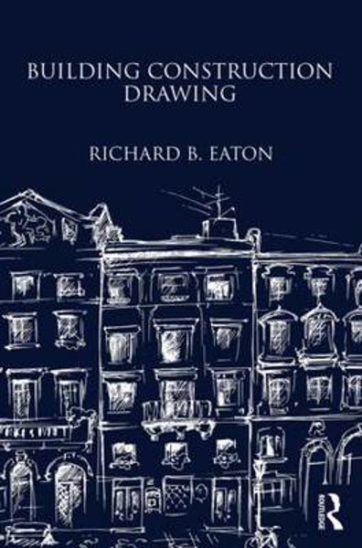 Picture of Building Construction Drawing: A Class-book for the Elementary Student and Artisan