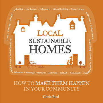 Picture of Local Sustainable Homes: How to Make Them Happen in Your Community