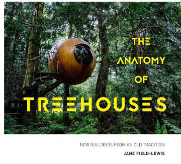 Picture of The Anatomy of Treehouses: New buildings from an old tradition