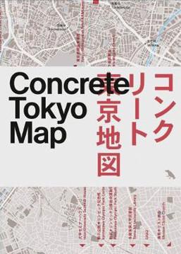 Picture of Concrete Tokyo Map: Guide to Concrete Architecture in Tokyo