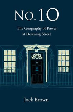 Picture of No. 10 - The Geography of Power at Downing Street