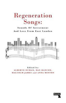Picture of Regeneration Songs: Sounds of Investment and Loss in East London