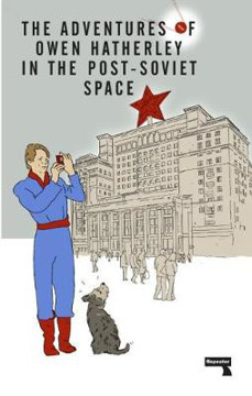 Picture of The Adventures of Owen Hatherley in the Post-Soviet Space