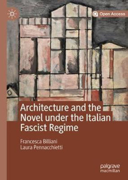 Picture of Architecture and the Novel under the Italian Fascist Regime