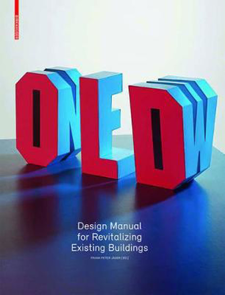 Picture of Old & New: Design Manual for Revitalizing Existing Buildings