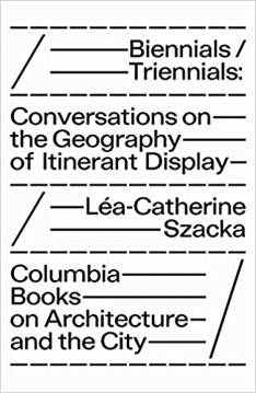 Picture of Biennials/Triennials - Conversations on the Geography of Itinerant Display